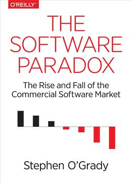 Download The Software Paradox: The Rise & Fall Of The Commercial Software Market