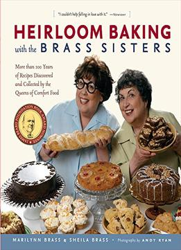 Download ebook Heirloom Baking With The Brass Sisters