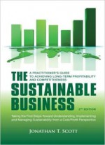 The Sustainable Business: A Practitioner's Guide To Achieving Long-term Profitability And Competitiveness 2nd Edition