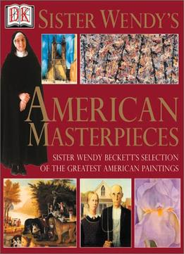 Download ebook Sister Wendy's American Masterpieces