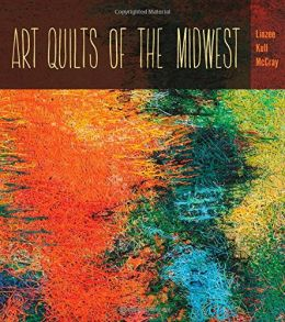 Download ebook Art Quilts the Midwest (Bur Oak Book)