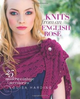 Download ebook Knits from an English Rose: 25 Modern-Vintage Accessories
