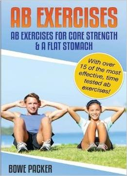 Download ebook Ab Exercises: Ab Exercises For Core Strength & A Flat Stomach