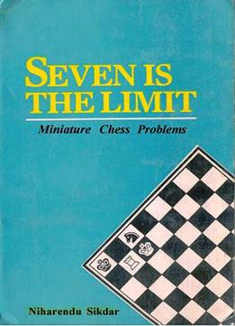 Download Seven Is The Limit: Miniature Chess Problems By Niharendu Sikdar