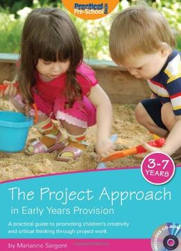 Download ebook The Project Approach In Early Years Provision