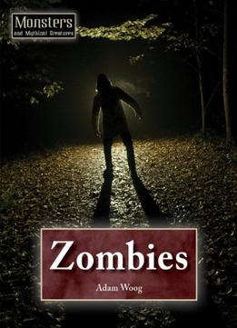 Download ebook Zombies (monsters & Mythical Creatures)
