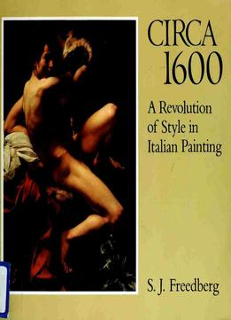 Download ebook Circa 1600 – A Revolution Of Style In Italian Painting