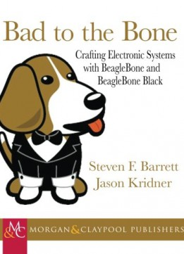 Download ebook Bad To The Bone: Crafting Electronics Systems With Beaglebone & Beaglebone Black