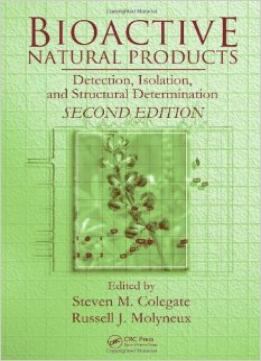 Download ebook Bioactive Natural Products: Detection, Isolation, & Structural Determination, Second Edition