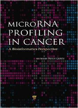 Download ebook Microrna Profiling In Cancer: A Bioinformatics Perspective