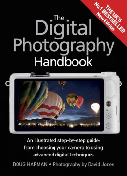 Download ebook The Digital Photography Handbook: An Illustrated Step-by-step Guide