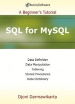 Sql For Mysql: A Beginner's Tutorial