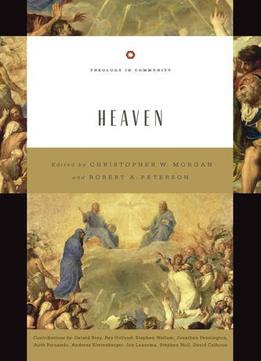 Download ebook Heaven (theology In Community)