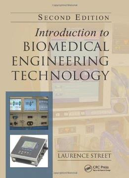 Download ebook Introduction To Biomedical Engineering Technology, Second Edition