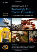 Essentials Of Toxicology For Health Protection: A Handbook For Field Professionals