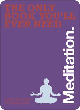 Download ebook Meditation (the Only Book You'll Ever Need)