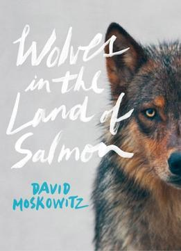 Download Wolves In The Land Of Salmon
