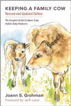 Download Keeping A Family Cow: The Complete Guide For Home-scale, Holistic Dairy Producers, 3rd Edition