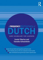 A Frequency Dictionary Of Dutch: Core Vocabulary For Learners