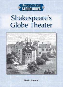 Download Shakespeare's Globe Theater (History's Great Structures)