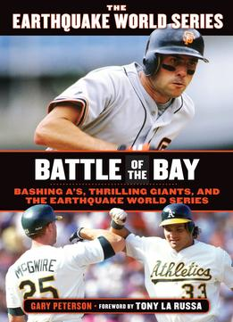 Download Battle of the Bay: Bashing A's, Thrilling Giants, & the Earthquake World Series