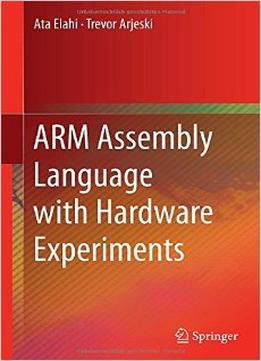 Download ebook Arm Assembly Language With Hardware Experiments