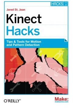 Download Kinect Hacks: Tips & Tools for Motion & Pattern Detection