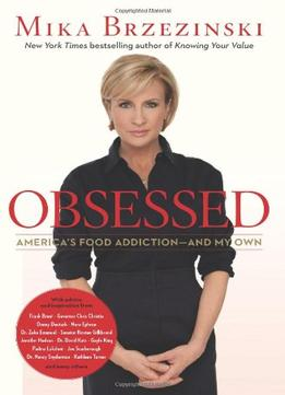 Download Obsessed: America's Food Addiction--and My Own