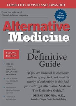 Download Alternative Medicine: The Definitive Guide, 2nd Edition