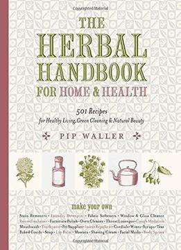 Download ebook The Herbal Handbook For Home & Health