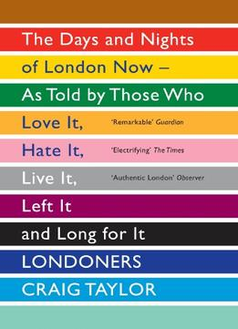 Download Londoners: The Days & Nights Of London Now