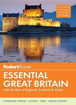 Download Fodor's Essential Great Britain: with the Best of England, Scotland & Wales