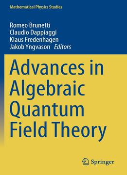 Download Advances In Algebraic Quantum Field Theory