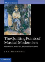 The Quilting Points Of Musical Modernism: Revolution, Reaction, And William Walton