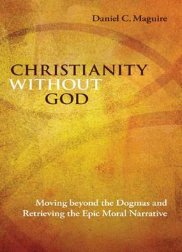 Download ebook Christianity Without God