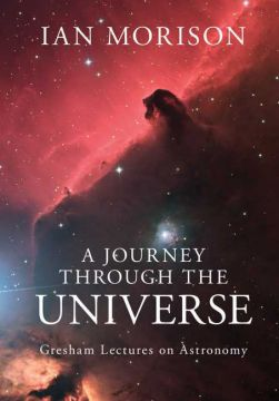 Download A Journey through the Universe: Gresham Lectures on Astronomy