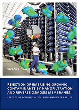 Download Rejection Of Emerging Organic Contaminants By Nanofiltration & Reverse Osmosis Membranes