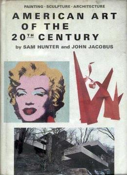 Download American Art Of The 20th Century: Painting, Sculpture, Architecture