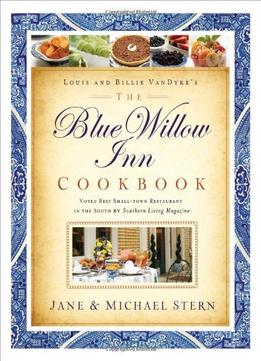 Download ebook The Blue Willow Inn Cookbook