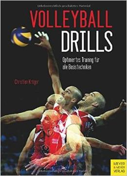 Download Volleyball Drills: Optimiertes Training Für Alle Basistechniken