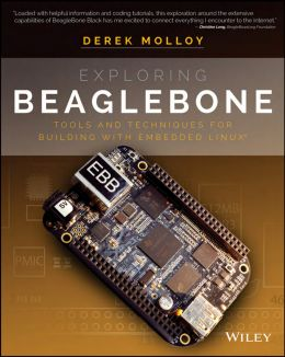 Download Exploring BeagleBone: Tools & Techniques for Building with Embedded Linux