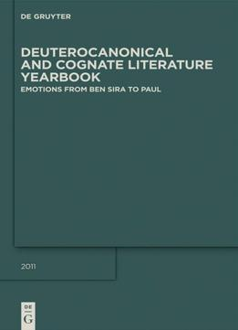 Download ebook Deuterocanonical & Cognate Literature: Emotions From Ben Sira To Paul
