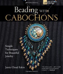 Download ebook Beading with Cabochons: Simple Techniques for Beautiful Jewelry