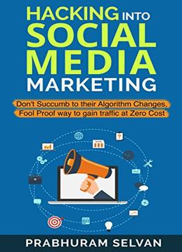 Download Hacking Into Social Media Marketing