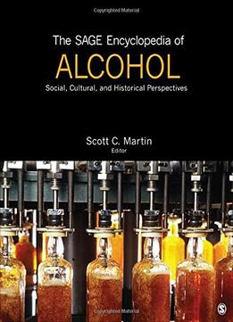 Download The Sage Encyclopedia Of Alcohol: Social, Cultural, & Historical Perspectives