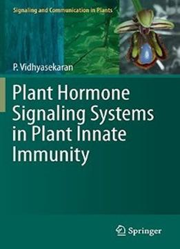 Download Plant Hormone Signaling Systems In Plant Innate Immunity