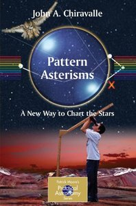 Download Pattern Asterisms: A New Way to Chart the Stars