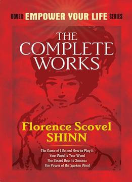 Download ebook The Complete Works Of Florence Scovel Shinn