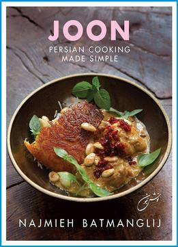 Download ebook Joon: Persian Cooking Made Simple