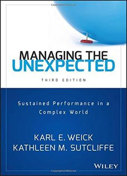 Download ebook Managing The Unexpected: Sustained Performance In A Complex World